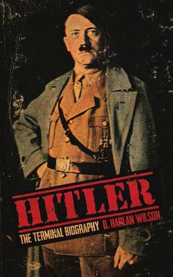 Hitler: The Terminal Biography (Paperback)