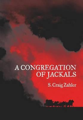 A Congregation of Jackals: Author's Preferred Text (Hardback)