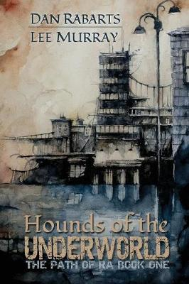 Hounds of the Underworld - Path of Ra 1 (Paperback)