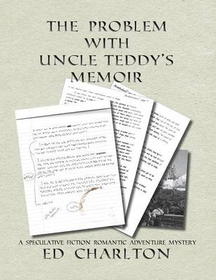 The Problem with Uncle Teddy's Memoir - Aleronde Trilogy 1 (Paperback)