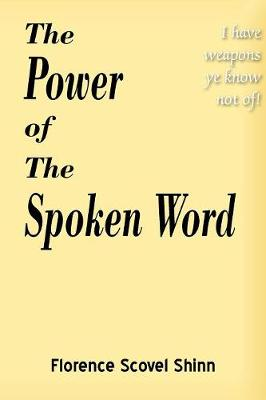 The Power of the Spoken Word (Paperback)