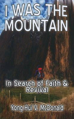 I Was the Mountain: In Search of Faith & Revival (Paperback)