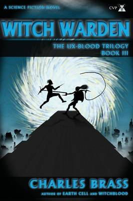 Witch Warden: The UX-Blood Trilogy Book III (Paperback)