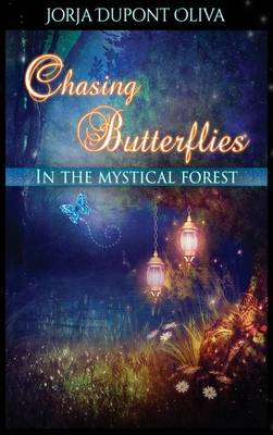 Chasing Butterflies in the Mystical Forest (Hardback)