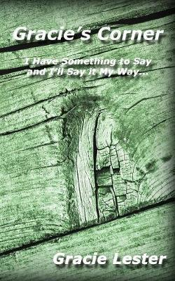 Gracie's Corner: I've Got Something to Say and I'll Say It My Way... (Paperback)