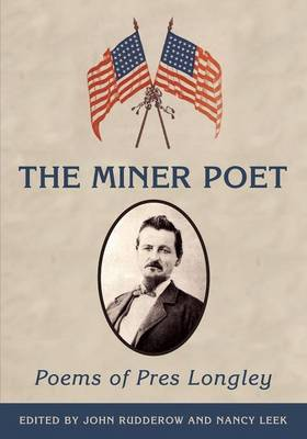 The Miner Poet: Poems of Pres Longley (Paperback)