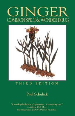 Ginger, 3rd Edition: Common Spice & Wonder Drug (Paperback)