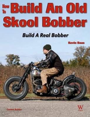 How to Build an Old Skool Bobber (Paperback)