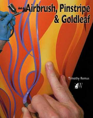 How to Airbrush, Pinstripe and Goldleaf (Paperback)