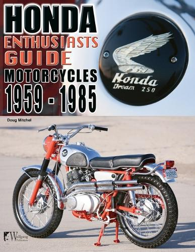 Honda Enthusiasts Guide - Motorcycles 1959-1985 (Paperback)