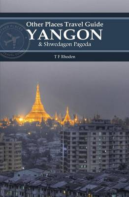 Yangon and Shwedagon Pagoda (Other Places Travel Guide) (Paperback)