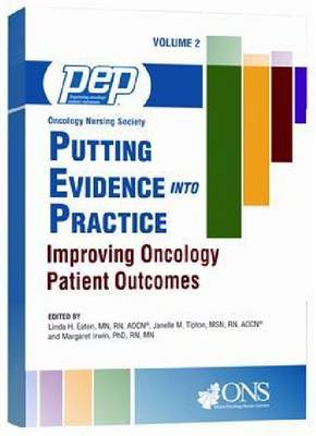 Putting Evidence into Practice: Volume 2: Improving Oncology Patient Outcomes (Paperback)