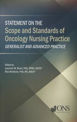 Statement on the Scope and Standards of Oncology Nursing Practice: Generalist and Advanced Practice (Paperback)