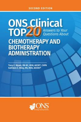 ONS Clinical Top 20: Answers to Your Questions About Chemotherapy and Biotherapy Administration (Paperback)