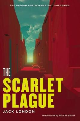 The Scarlet Plague - The Radium Age Science Fiction Series (Paperback)