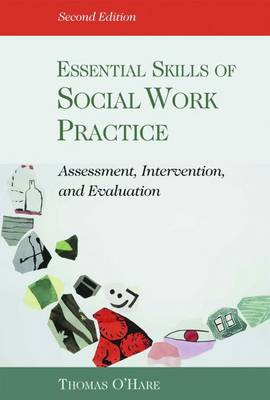 Essential Skills of Social Work Practice: Assessment, Intervention, Evaluation (Paperback)