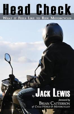 Head Check: What It Feels Like to Ride Motorcycles (Paperback)