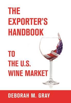 The Exporter's Handbook to the U.S. Wine Market (Paperback)