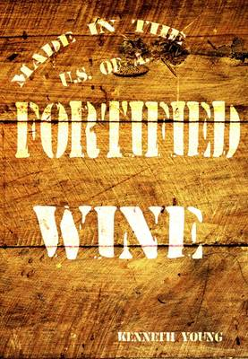 Fortified Wine: A Comprehensive Guide to American Port-Style and Fortified Wine (Hardback)