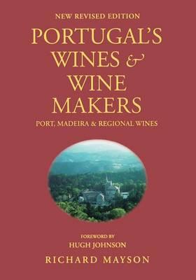 Portugal's Wine & Winemakers: Port, Madeira & Regional Wines (Hardback)