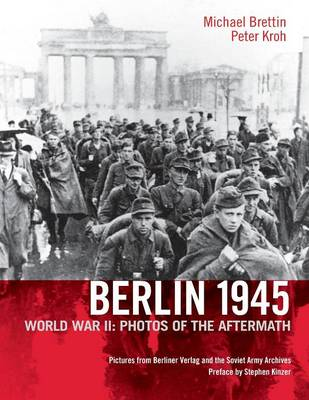 Berlin 1945: World War II: Photos of the Aftermath (Paperback)
