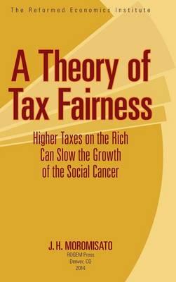 A Theory of Tax Fairness (Hardback)