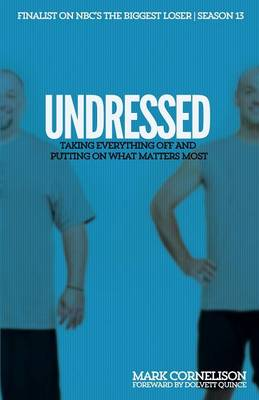 Undressed: Taking Everything Off and Putting on What Matters Most (Paperback)