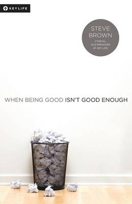 When Being Good Isn't Good Enough (Paperback)