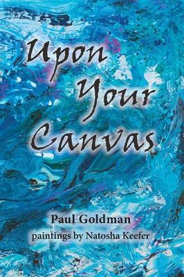 Upon Your Canvas (Paperback)
