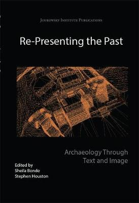 Re-presenting the Past: Archaeology Through Text and Image (Paperback)