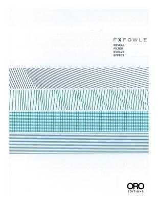 FXFOWLE: Reveal, Filter, Evolve, Effect (Paperback)