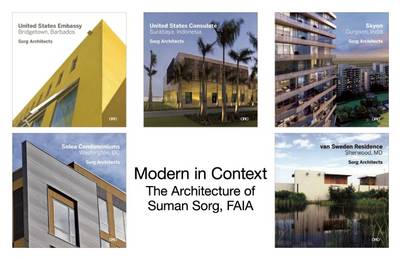 Modern in Context: The Architecture of Suman Sorg, FAIA (Paperback)