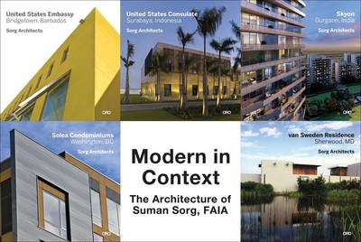 Modern in Context: The Architecture of Suman Sorg, FAIA: United States Consulate - Surabaya, Indonesia (Paperback)