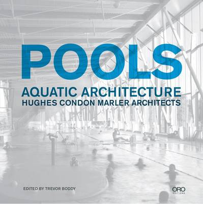 Pools: Aquatic Architecture: Hughes Condon Marler Architects (Hardback)