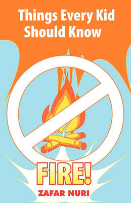 Things Every Kid Should Know-Fire! (Paperback)