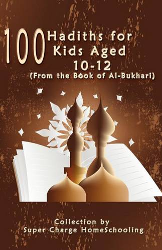 100 Hadiths for Kids Aged 10-12 (from the Book of Al-Bukhari) (Paperback)