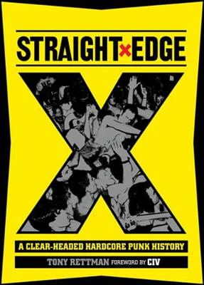 Straight Edge: A Clear-Headed Hardcore Punk History (Paperback)