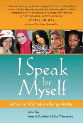 I Speak for Myself: American Women on Being Muslim (Paperback)