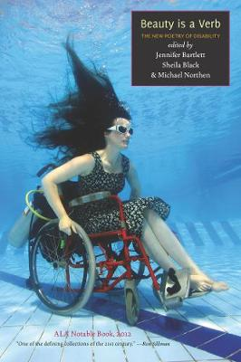 Beauty is a Verb: The New Poetry of Disability (Paperback)