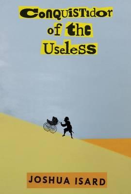 Conquistador of the Useless (Paperback)