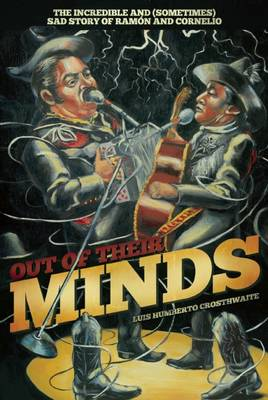 Out of Their Minds: The Incredible and (Sometimes) Sad Story of Ramon and Cornelio (Paperback)
