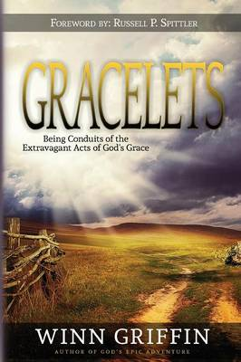 Gracelets: Being Conduits of the Extravagant Acts of God's Grace (Paperback)