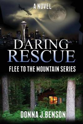 Daring Rescue: Flee to the Mountains Series (Book 1) (Paperback)