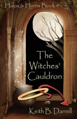 Halos & Horns, Book 4: The Witches' Cauldron (Paperback)
