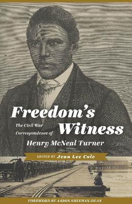 Freedom's Witness: The Civil War Correspondence of Henry McNeal Turner - Regenerations (Paperback)