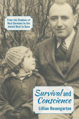 Survival and Conscience: From the Shadows of Nazi Germany to the Jewish Boat to Gaza (Paperback)