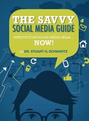 The Savvy Social Media Guide (Hardback)