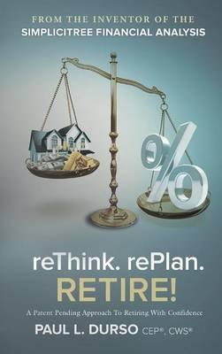 Rethink. Replan. Retire! (Hardback)