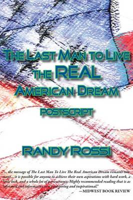 The Last Man to Live the REAL American Dream: Postscript (Paperback)