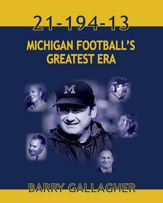 21-194-13 Michigan Football's Greatest Era (Paperback)